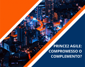 Webinar Project Management |Prince2 agile: compromesso o complemento?