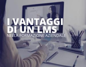 Formazione aziendale: i vantaggi nell'adozione di un LMS